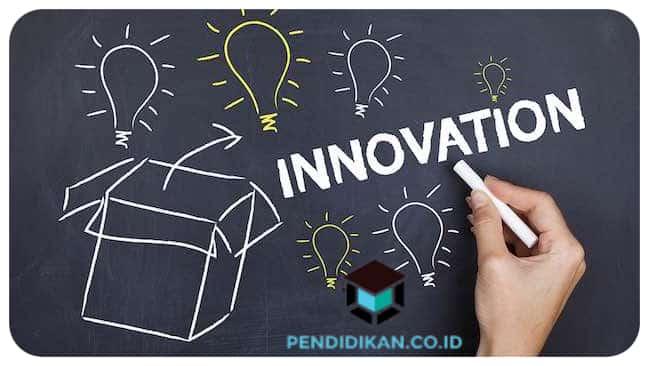 Pengertian, Ciri, Tujuan Inovasi Secara Umum Menurut Para Ahli