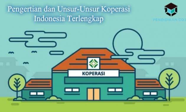 Pengertian dan Unsur Koperasi Indonesia