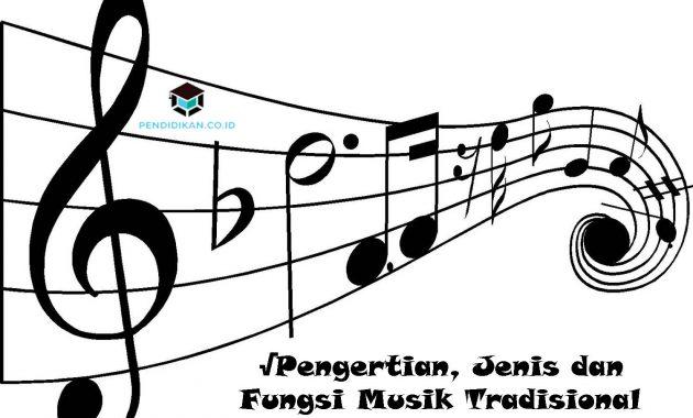 Pengertian, Jenis dan Fungsi Musik Tradisional Secara Umum