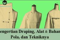 Pengertian Draping, Alat & Bahan, Pola, dan Tekniknya