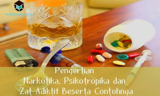 Pengertian Narkotika, Psikotropika dan Zat Adiktif Beserta Contohnya