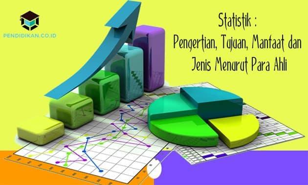 Statistik : Pengertian, Tujuan, Manfaat dan Jenis Menurut Para Ahli