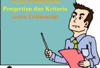 Guru Profesional: Pengertian dan Kriteria Guru Profesional