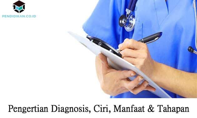 Pengertian Diagnosis, Ciri, Manfaat dan Tahapan Diagnosa