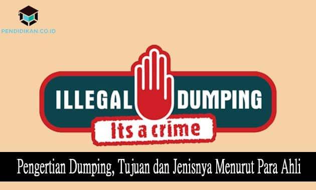 Pengertian Dumping, Tujuan dan Jenisnya Menurut Para Ahli