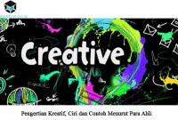 Pengertian Kreatif, Ciri dan Contoh Menurut Para Ahli