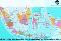 Wilayah Dan Perwilayahan : Pengertian, Jenis, Ciri, Pembagian, dan Contohnya Menurut Para Ahli