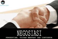 Pengertian Negosiasi, Tujuan Manfaat dan Contohnya