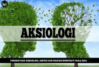 Pengertian Aksiologi, Aspek dan Bagian Menurut Para Ahli