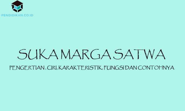 Pengertian Suka Marga Satwa, Ciri, Karakteristik, Fungsi dan Contohnya