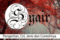Pengertian Syair, Ciri, Unsur, Jenis dan Contohnya