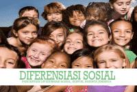 Pengertian Diferensiasi Sosial, Bentuk, Beserta Jenisnya