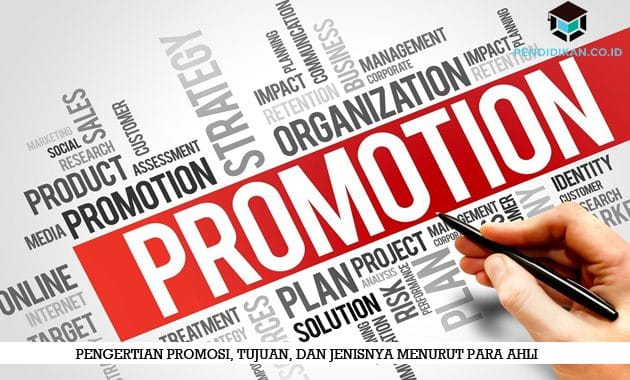 Pengertian Promosi, Tujuan, dan Jenisnya Menurut Para Ahli