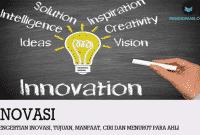 Pengertian Inovasi, Tujuan, Manfaat, Ciri dan Menurut Para Ahli