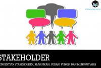 Pengertian Stakeholder, Klasifikasi, Peran, Fungsi dan Menurut Ahli