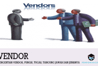 Pengertian Vendor, Fungsi, Tugas, Tangung jawab dan Jenisnya