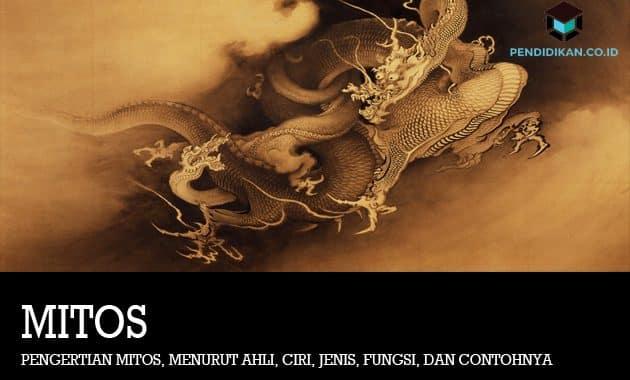 Pengertian Mitos, Menurut Ahli, Ciri, Jenis, Fungsi, dan Contohnya