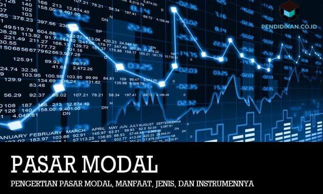 Pengertian Pasar Modal, Manfaat, Jenis, dan Instrumennya