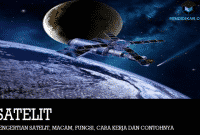 Pengertian Satelit, Macam, Fungsi, Cara Kerja dan Contohnya