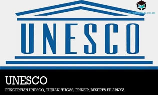 Pengertian UNESCO, Tujuan, Tugas, Prinsip, Beserta Pilarnya