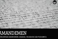 Pengertian Amandemen, Sejarah, Prosedur dan Tujuannya