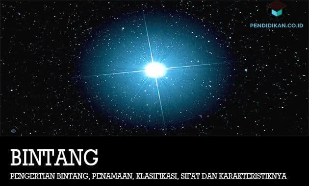 Pengertian Bintang, Klasifikasi, Sifat Dan Karakteristiknya