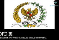Pengertian DPD, Tugas, Wewenang, Hak dan Strukturnya
