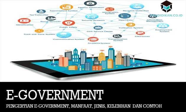 Pengertian E-Government, Manfaat, Jenis, Kelebihan dan Contoh