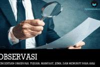 Pengertian Observasi, Tujuan, Manfaat, Jenis, dan Menurut Para Ahli