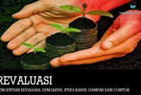 Pengertian Revaluasi, Pengaruh, Studi Kasus, Dampak dan Contoh