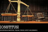 Pengertian Konstitusi, Tujuan, Fungis, Sifat dan Jenisnya