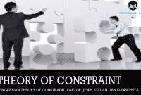 Pengertian Theory Of constraint, Faktor, Jenis, Tujuan dan Konsepnya