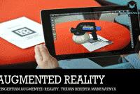 Pengertian Augmented Reality, Tujuan Beserta Manfaatnya
