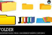 Pengertian Folder, Fungsi, Cara Membuat Beserta Contohnya