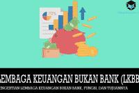 Pengertian Lembaga Keuangan Bukan Bank, Fungsi, dan Tujuannya