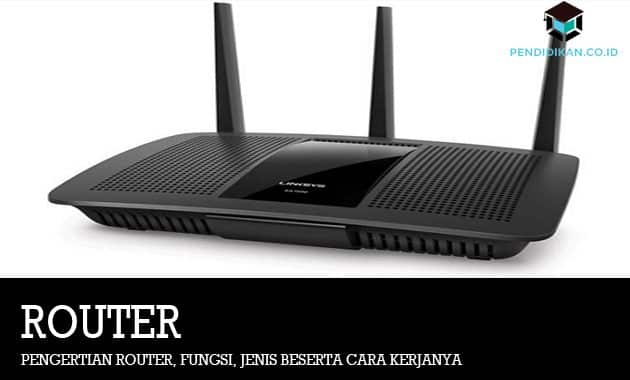 Pengertian Router, Fungsi, Jenis Beserta Cara Kerjanya