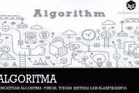Pengertian Algoritma, Fungsi, Tujuan, Kriteria dan Klasifikasinya