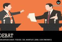 Pengertian Debat, Tujuan, Ciri, Manfaat, Jenis, dan Unsurnya