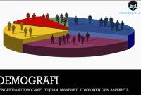 Pengertian Demografi, Tujuan, Manfaat, Komponen dan Aspeknya