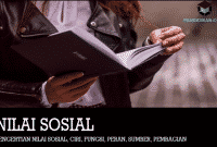 Pengertian Nilai Sosial, Ciri, Fungsi, Peran, Sumber, Pembagian