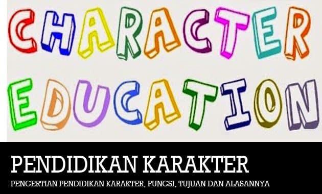 Pengertian Pendidikan Karakter, Fungsi, Tujuan dan Alasannya