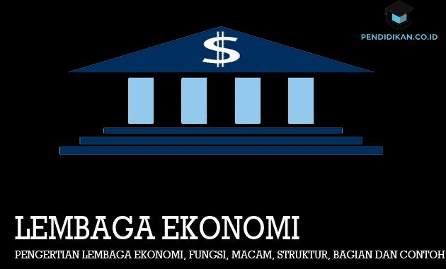 Pengertian Lembaga Ekonomi